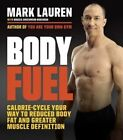Body Fuel: Calorie-Cycle Your Way to Reduced Body Fat and Greater Muscle Definition by Mark Lauren (Paperback / softback, 2016)