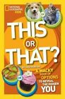 This or That?: The Wacky Book of Choices to Reveal the Hidden You by Crispin Boyer (Hardback, 2014)