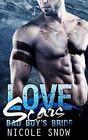Love Scars: Bad Boy's Bride by Nicole Snow (Paperback / softback, 2014)