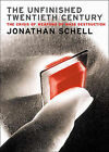 The Unfinished Twentieth Century by Jonathan Schell (Paperback, 2003)