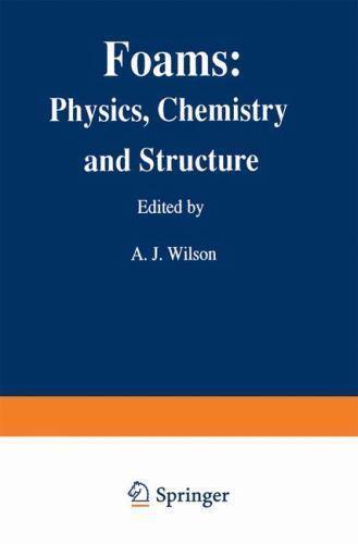 Springer Series in Applied Biology: Foams: Physics, Chemistr
