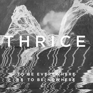 Thrice To Be Everywhere Is to Be Nowhere Splatter Record Store Day RSD Splatter
