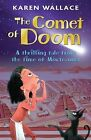 The Comet of Doom: A Thrilling Tale from the Time of Moctezuma by Karen Wallace (Paperback, 2009)
