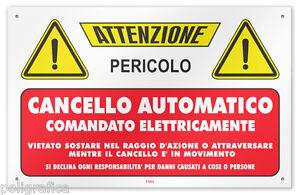 Cartello-vinile-4-fori-034-Attenzione-Cancello-Automatico-comandato-elettricamente-034