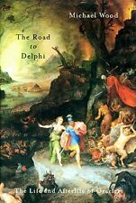 Road to Delphi Ancient Greece Oracles Xerxes Oedipus Dodona Aeschylus, Sophocles