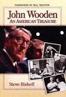 John Wooden: An American Treasure by Steve Bisheff (Hardback, 2004)