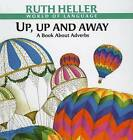 Up, Up and Away: A Book about Adverbs by Ruth Heller (Hardback, 1998)