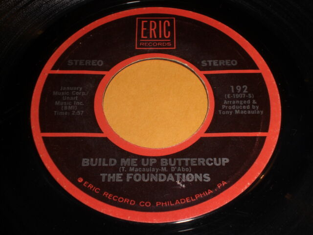 The Foundations: Build Me Up Buttercup / Baby, Now That I've Found You 45