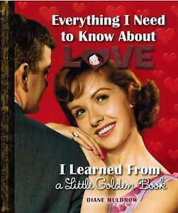 Everything-I-Need-To-Know-About-Love-I-Learned-From-A-Little-Golden-Book-2014-HC