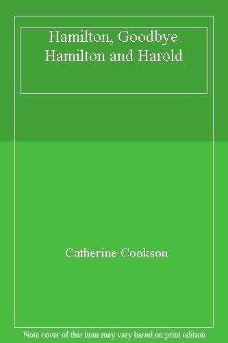 Hamilton, Goodbye Hamilton and Harold By  Catherine Cookson