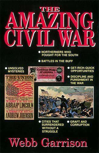 The Amazing Civil War by Webb B. Garrison