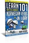 Learn 101 Norwegian Verbs in 1 Day with the Learnbots: The Fast, Fun and Easy Way to Learn Verbs by Rory Ryder (Paperback, 2014)