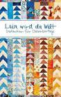 Leise wird die Welt von Helena Aeschbacher-Sinecká (2011, Gebundene Ausgabe)