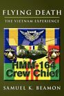 Flying Death The Vietnam Experience by Samuel K Beamon 9781414083018