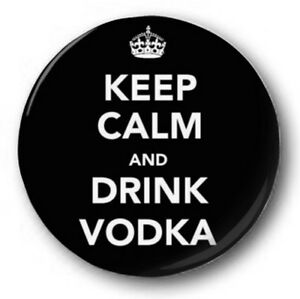 keep-calm-and-Bebidas-VODKA-25mm-2-5cm-Boton-Insignia-Humor-Retro-Original