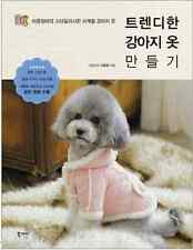 Trendy Stylish Making Four Season Dog Clothes Book Puppy DIY By Size Look Hobby