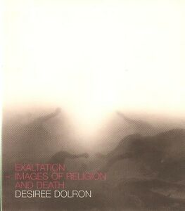 DESIREE-DOLRON-EXALTATION-IMAGES-OF-RELIGION-AND-DEATH-UNOPENED