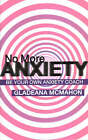 No More Anxiety!: Be Your Own Anxiety Coach by Gladeana McMahon (Paperback, 2005)