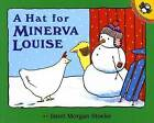 A Hat for Minerva Louise by Janet Morgan Stoeke (Paperback, 1997)