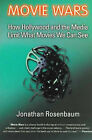 Movie Wars: How Hollywood and the Media Conspire to Limit What Films We Can See by Jonathan Rosenbaum (Hardback, 2000)