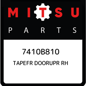 7410B810-Mitsubishi-Tapefr-doorupr-rh-7410B810-New-Genuine-OEM-Part