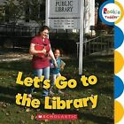 Let's Go to the Library by Scholastic (Board book, 2012)