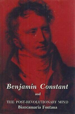 Benjamin Constant and the Post-Revolutionary Mind, , Fontana, Biancamaria, Good,