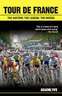 Tour De France: The History, The Legend, The Riders by Graeme Fife (Paperback, 2005)