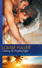 Claiming His Wedding Night by Louise Fuller (Paperback, 2016)