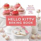 The Hello Kitty Baking Book : Recipes for Cookies, Cupcakes, Pies, and More by Sanrio and Michele Chen Chock (2014, Hardcover)