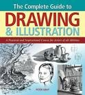 The Complete Book of Drawing and Illustration by Peter Gray (Paperback, 2006)