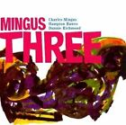 Charles Mingus - Mingus Three (2011)
