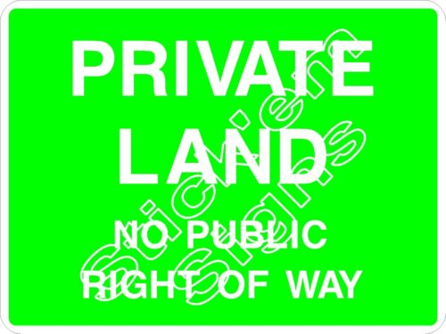 NO PUBLIC RIGHT OF WAY COUN0064 Stickers /& Signs PRIVATE LAND