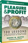 Pleasure & Profit  : 100 Lessons for Building and Selling a Coin Collection by Robert W Shipee, Q David Bowers (Paperback / softback, 2015)