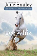 Gee Whiz: Book Five of the Horses of Oak Valley Ranch, Smiley, Jane, New Book