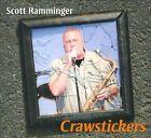 Crawstickers [Digipak] by Scott Ramminger (CD, 2011, Arbor Lane)