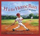 H Is for Home Run: A Baseball Alphabet by Brad Herzog (Hardback, 2004)