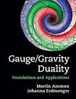 Gauge/Gravity Duality: Foundations and Applications by Johanna Erdmenger, Martin Ammon (Hardback, 2015)