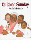 Chicken Sunday by Patricia Polacco (Paperback)