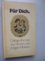 Für Dich. Collage D'amour aus Versen und innigen Motiven 1977