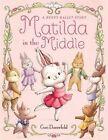 Matilda in the Middle by Cori Doerrfeld (Hardback, 2015)