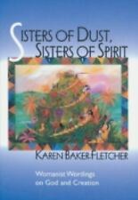Sisters of Dust, Sisters of Spirit : Womanist Wordings on God and Creation by...