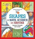 Shapes in Math, Science and Nature: Squares, Triangles and Circles by Catherine Sheldrick Ross (Hardback, 2014)