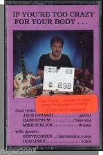 Jack Grassel - If You're Too Crazy For Your Body - New 1988 Jazz Cassette Tape!