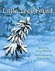 Little Tree Found by Troy Schmidt (Hardback, 2013)