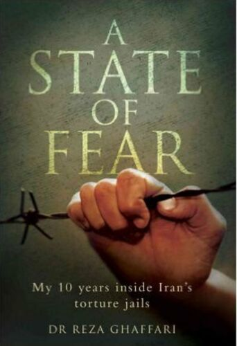 1 of 1 - AState of Fear My 10 Years Inside Iran's Torture Jails by Ghaffari, Dr. Reza ( A