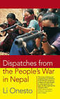 Dispatches from the People's War in Nepal by Li Onesto (Paperback, 2004)