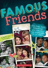 Famous Friends : Best Buds, Rocky Relationships, and Awesomely Odd Couples...