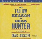The Fallow Season of Hugo Hunter by Craig Lancaster (CD-Audio, 2014)
