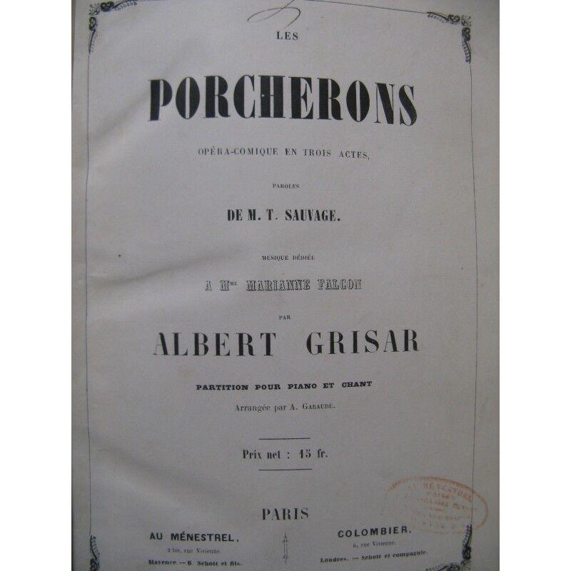 GRISAR Albert Les Porcherons Opéra Piano Chant ca1850 partition sheet music scor